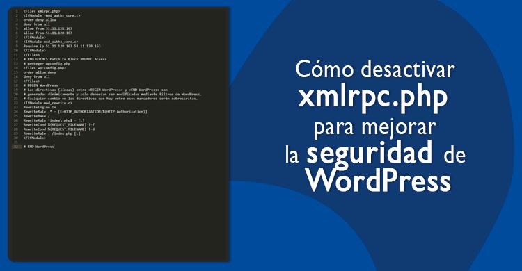 Cómo desactivar xmlrpc.php para mejorar la seguridad de WordPress